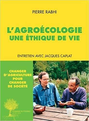 L'agroécologie, une éthique de vie;