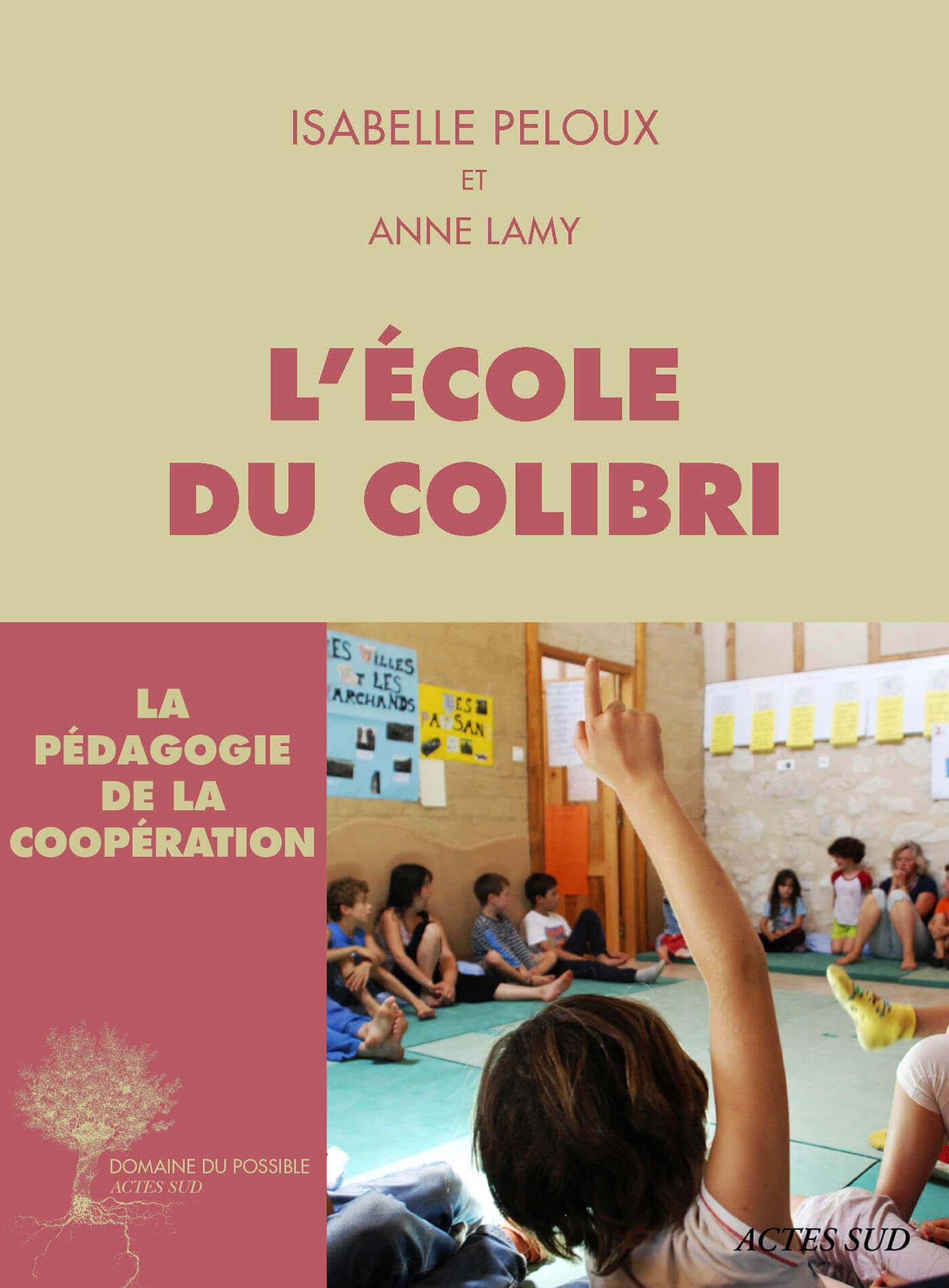 L'école du Colibri, la pédagogie de la coopération;